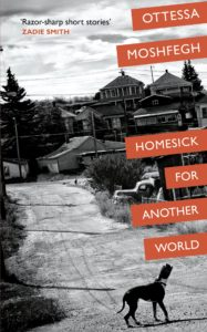 Homesick for Another World - Ottessa Moshfegh