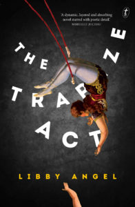 The Trapeze Act - Libby Angel